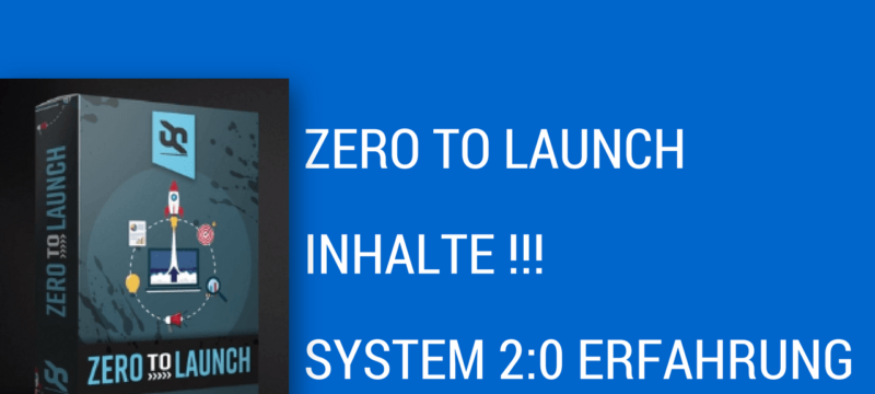 ZERO TO LAUNCH SYSTEM ERFAHRUNG