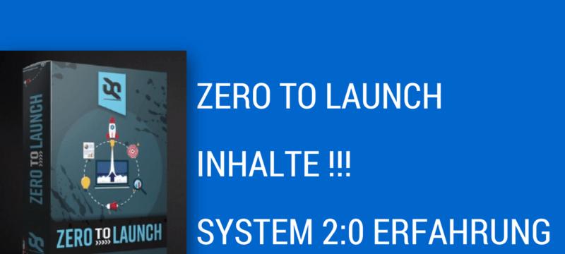 ZERO TO LAUNCH SYSTEM ERFAHRUNG